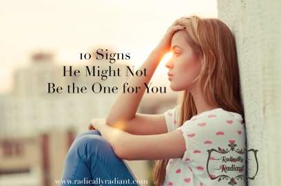 10 signs he might not be the one for you