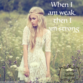 Blog Post #1-When I am Weak, I am Strong