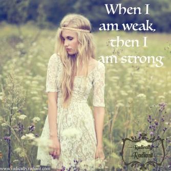 Blog Post #1-When I am Weak, I am Strong